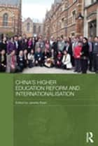 China's Higher Education Reform and Internationalisation ebook by Janette Ryan