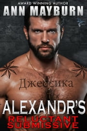 Alexandr's Reluctant Submissive ebook by Ann Mayburn