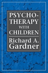 Psychotherapy With Children of Divorce ebook by Richard A. Gardner