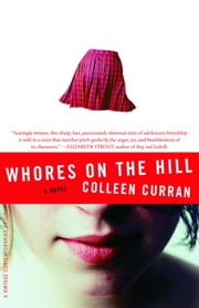 Whores on the Hill - A Novel ebook by Colleen Curran