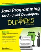 Java Programming for Android Developers For Dummies ebook by Barry Burd