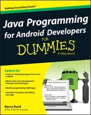 Java Programming for Android Developers For Dummies ebook by Barry A. Burd