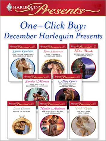 One-Click Buy: December Harlequin Presents ebook by Lynne Graham,Kim Lawrence,Helen Brooks,Sandra Marton,Abby Green,Sara Craven,Natalie Anderson,Trish Wylie