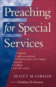 Preaching for Special Services ebook by Scott M. Gibson,Haddon Robinson