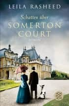 Schatten über Somerton Court - Roman ebook by Leila Rasheed, Stefanie Schäfer