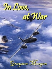 In Love, at War ebook by Graysen Morgen