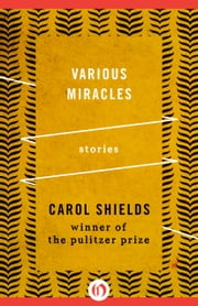 Various Miracles - Stories ebook by Carol Shields