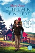Öffne mir dein Herz - Lost in Love Die Green-Mountain-Serie 6 ebook by Marie Force, Tanja Hamer