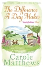 The Difference a Day Makes ebook by Carole Matthews