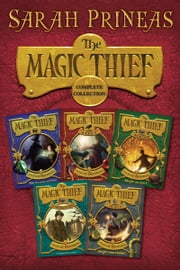 The Magic Thief Complete Collection - The Magic Thief, Lost, Found, A Proper Wizard, Home ebook by Sarah Prineas