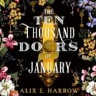The Ten Thousand Doors of January - A spellbinding tale of love and longing audiobook by