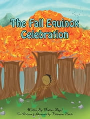 The Fall Equinox Celebration - The tale of two sisters ebook by Heather-Angel & Valentino Vitela