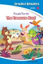 The Treasure Hunt (Purple Turtle, English Graded Readers, Level 3) ebook by Imogen Kingsley