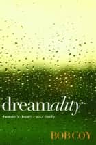 Dreamality ebook by Bob Coy
