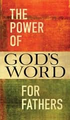 The Power of God's Word for Fathers ebook by Jack Countryman