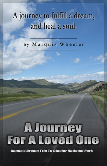 A Journey For A Loved One ebook by Marquis Wheeler