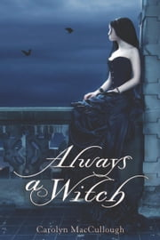 Always a Witch ebook by Carolyn MacCullough