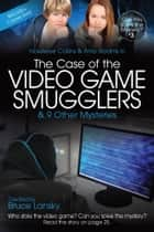 The Case of the Video Game Smugglers ebook by Bruce Lansky,M Masters