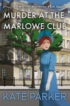 Murder at the Marlowe Club - The Milliner Mysteries, #2 ebook by Kate Parker