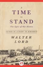 A Time to Stand ebook by Walter Lord