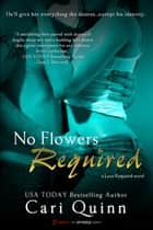 No Flowers Required ebook by Cari Quinn