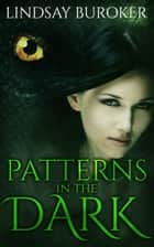 Patterns in the Dark - An Epic Fantasy Series ebook by Lindsay Buroker