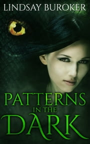 Patterns in the Dark - Dragon Blood, Book 4 eBook by Lindsay Buroker