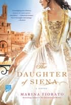 The Daughter of Siena ebook by Marina Fiorato