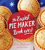 The Easiest Pie Maker Book Ever! ebook by Kim McCosker