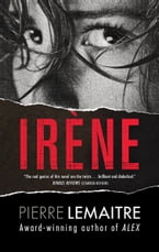 Irene, The Commandant Camille Verhoeven Trilogy