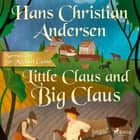 Little Claus and Big Claus audiobook by Hans Christian Andersen