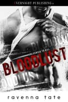 Bloodlust ebook by Ravenna Tate