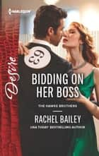 Bidding on Her Boss ebook by Rachel Bailey