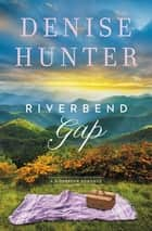 Riverbend Gap ebook by