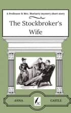 The Stockbroker's Wife ebook by Anna Castle