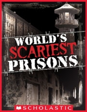 World's Scariest Prisons ebook by Emma Carlson Berne