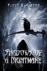 Shadows of a Nightmare - Shadows, #1 ebook by Scott G. Gibson