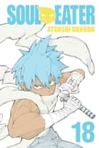 Soul Eater, Vol. 18 ebook by Atsushi Ohkubo