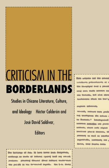 Criticism in the Borderlands - Studies in Chicano Literature, Culture, and Ideology ebook by Stanley Fish,Fredric Jameson,Luis Leal