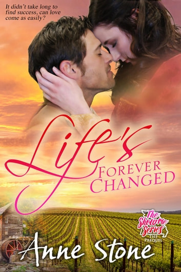 Life's Forever Changed - The Show Me Series, #0.5 ebook by Anne Stone