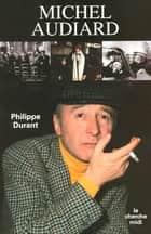 Michel Audiard ebook by Philippe DURANT