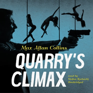 Quarry's Climax audiobook by Max Allan Collins,Claire Bloom