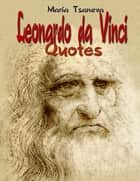 Leonardo da Vinci: Quotes ebook by Maria Tsaneva