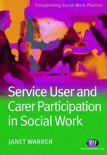 Service User and Carer Participation in Social Work ebook by Dr Janet Warren