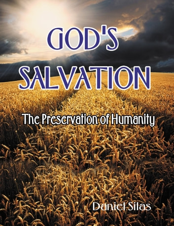 God's Salvation: The Preservation of Humanity 電子書 by Daniel Silas