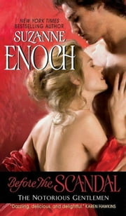 Before the Scandal - The Notorious Gentlemen ebook by Suzanne Enoch