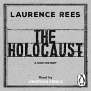 The Holocaust - A New History audiobook by Laurence Rees
