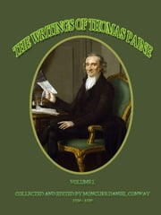 THE WRITINGS OF THOMAS PAINE  VOLUME I. ebook by MONCURE DANIEL CONWAY