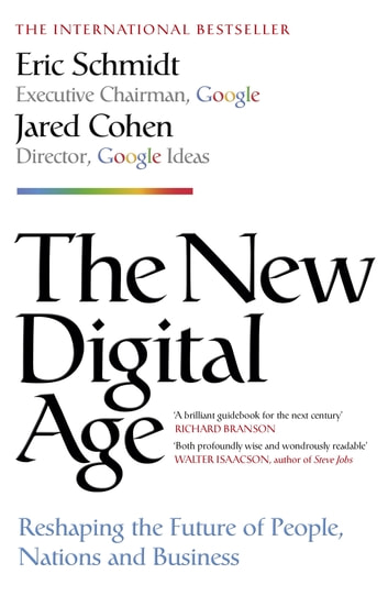 The New Digital Age - Reshaping the Future of People, Nations and Business ebook by Jared Cohen,Eric Schmidt