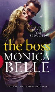 The Boss ebook by Monica Belle